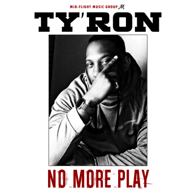 Ty'Ron-No-More-Play-Single-Cover