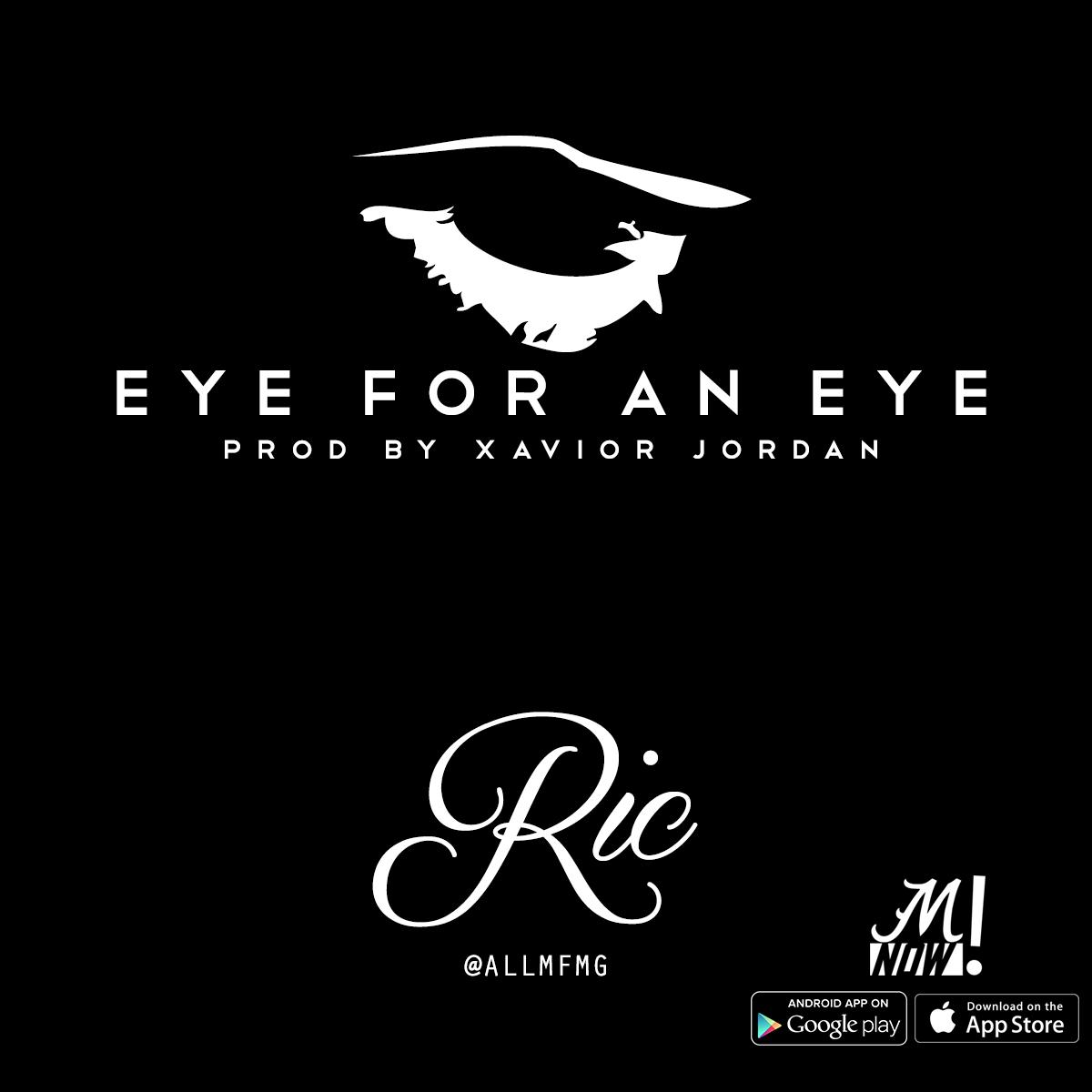 """Ric – """"Eye For An Eye"""" prod. by XaviorJordan"""